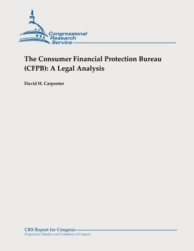 9781478326694: The Consumer Financial Protection Bureau (CFPB): A Legal Analysis