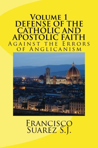 9781478326823: DEFENSE OF THE Catholic and Apostolic Faith Againstthe Errors of Anglicanism
