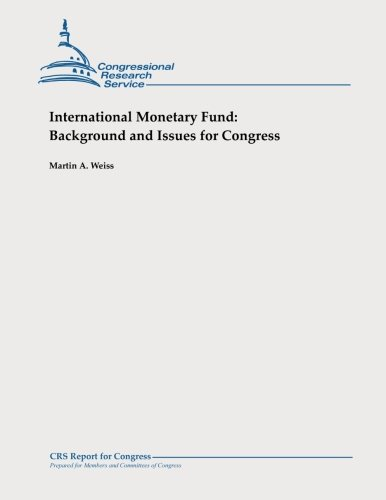 9781478326960: International Monetary Fund: Background and Issues for Congress