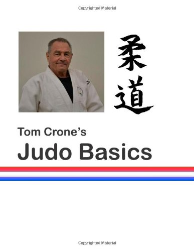 9781478327011: Tom Crone's Judo Basics: A Guide to Learning and Teaching the Fundamentals of Judo