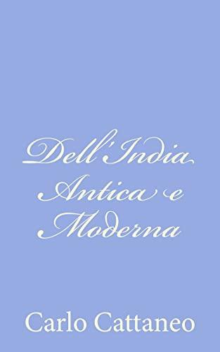 Dell'india Antica E Moderna: Cattaneo, Carlo