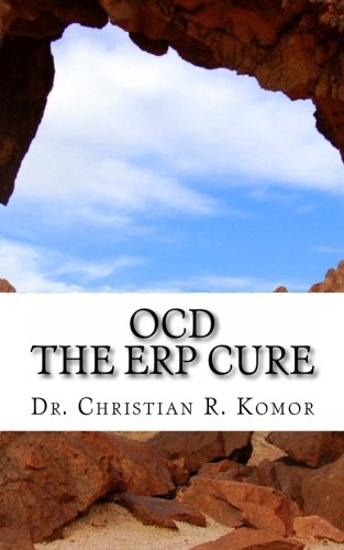9781478330578: OCD - The ERP Cure: 5 Principles and 5 Steps to Turning Off OCD!