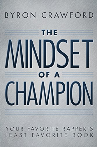 9781478330929: The Mindset of a Champion: Your Favorite Rapper's Least Favorite Book