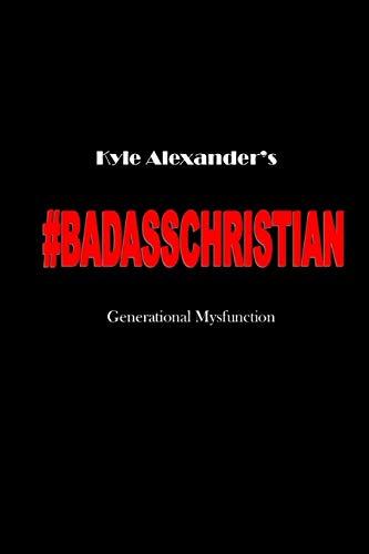 9781478331230: Badass Christian: Generational Mysfunction