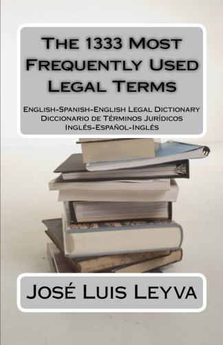 9781478332114: The 1333 Most Frequently Used Legal Terms: English-Spanish-English Legal Dictionary