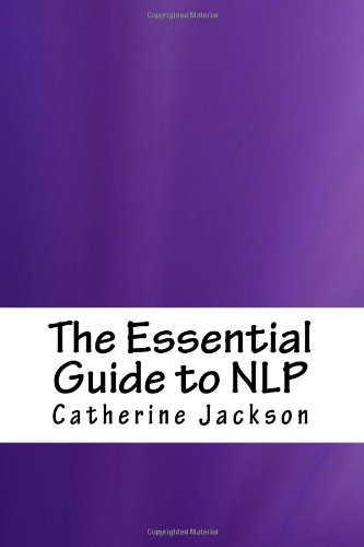 The Essential Guide to NLP (1478334746) by Catherine Jackson