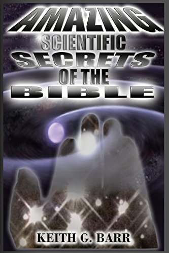 9781478334897: Amazing Scientific Secrets of the Bible: Volume 1