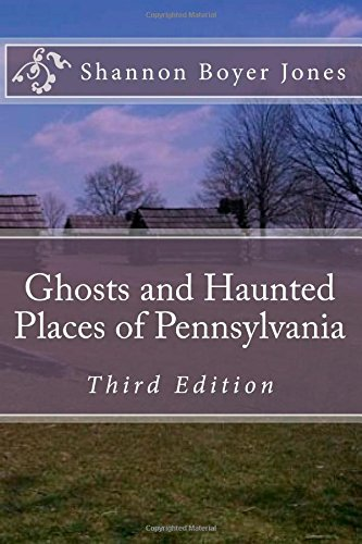9781478336327: Ghosts and Haunted Places of Pennsylvania: Paranormal Case Files and Haunted Places Series