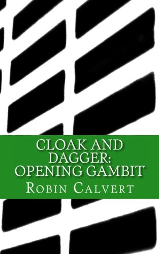 9781478336464: CLOAK AND DAGGER: Opening Gambit: Volume 1