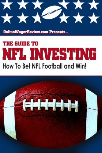 9781478337140: The Guide to NFL Investing: The Football Betting System of an Investment Professional: 1