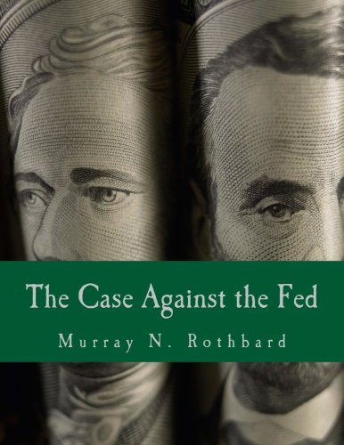 9781478337843: The Case Against the Fed (Large Print Edition)