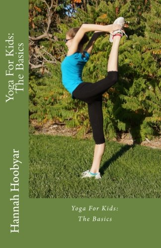 9781478338017: Yoga For Kids: The Basics (Volume 1)