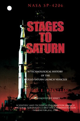 9781478338314: Stages to Saturn: A Technological History of the Apollo/Saturn Launch Vehicles