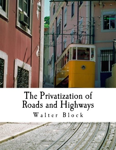 9781478338444: The Privatization of Roads and Highways: Human and Economic Factors