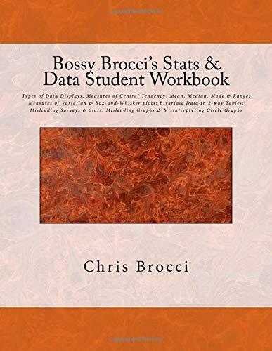 9781478338529: Bossy Brocci's Stats & Data Student Workbook: Types of Data Displays, Measures of Central Tendency: Mean, Median, Mode & Range; Measures of Variation Graphs & Misinterpreting Circle Graphs
