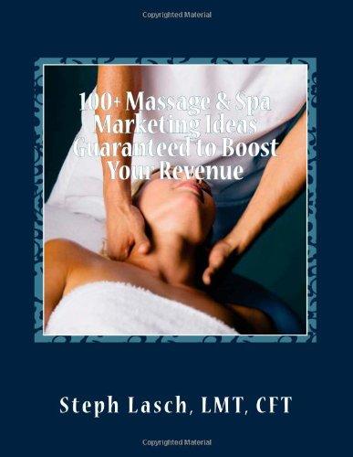 9781478339939: 100+ Massage & Spa Marketing Ideas Guaranteed to Boost Your Revenue