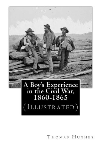 9781478340119: A Boy's Experience in the Civil War, 1860-1865 (Illustrated)