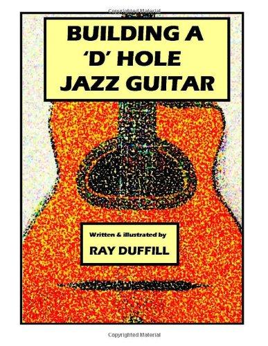 9781478341277: Building a 'D' Hole Jazz Guitar: 'D' Hole Jazz Guitar making
