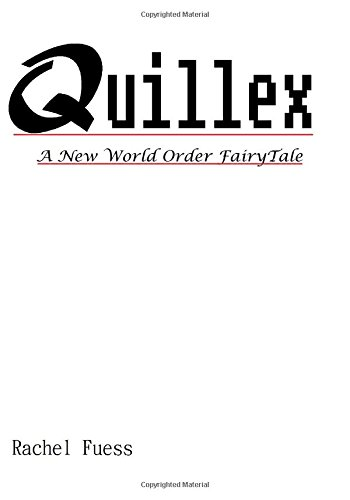 9781478341635: Quillex: A New World Order Fairy Tale