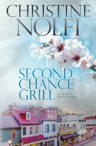9781478342229: Second Chance Grill (The Liberty Series) (Volume 1)