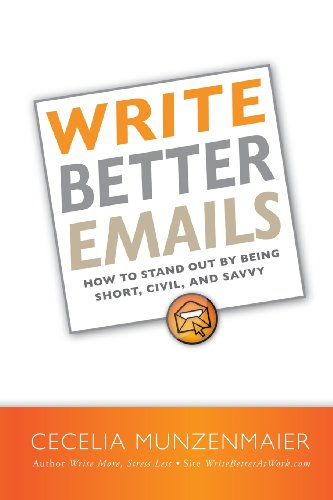 9781478342588: Write Better Emails: How to Stand Out by Being Short, Civil, and Savvy