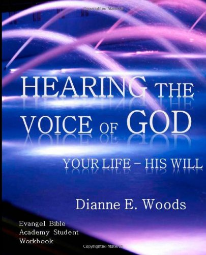9781478342786: Hearing the Voice of God - Student Workbook: Your Life - His Will