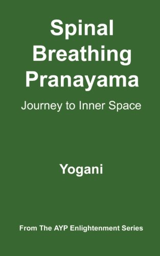 9781478343202: Spinal Breathing Pranayama - Journey to Inner Space: (AYP Enlightenment Series)