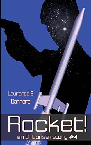 9781478344056: Rocket! (An Ell Donsaii Story #4) (Volume 4)