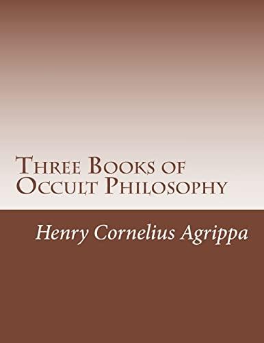 9781478344346: Three Books of Occult Philosophy: Volume 1