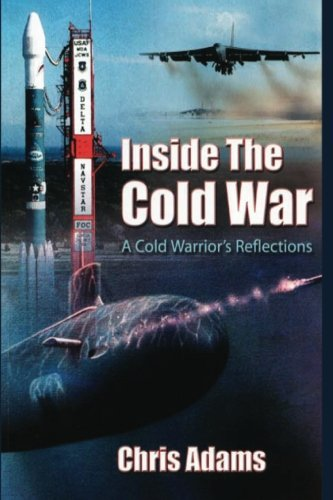 Inside the Cold War: A Cold Warrior's Reflections: Chris Adams
