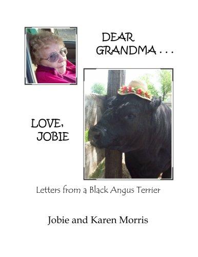 9781478346784: Dear Grandma . . . Love, Jobie: Letters from a Black Angus Terrier