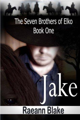 Jake (The Seven Brothers of Elko: Book One): Blake, Raeann