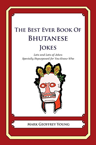 9781478349129: The Best Ever Book of Bhutanese Jokes: Lots and Lots of Jokes Specially Repurposed for You-Know-Who