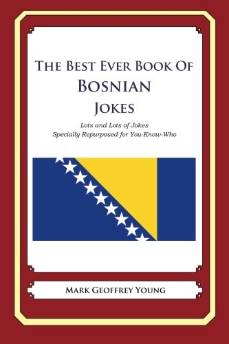 9781478349143: The Best Ever Book of Bosnian Jokes: Lots and Lots of Jokes Specially Repurposed for You-Know-Who