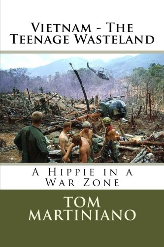9781478350842: Vietnam - The Teenage Wasteland: A Hippie in a War Zone