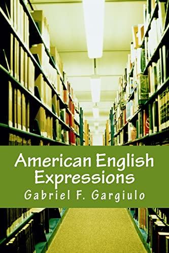 American English Expressions: Recent Expressions - Business: Gargiulo, Gabriel F.