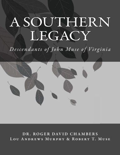 9781478351566: A Southern Legacy: Descendants of John Muse of Virginia