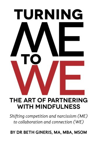 9781478351689: Turning Me to We: The Art of Partnering with Mindfulness: Shifting competition and narcissism (me) to collaboration and connection (WE)