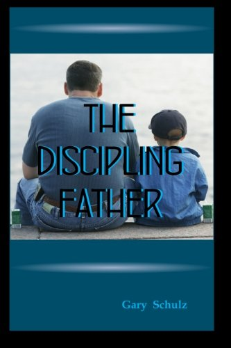 9781478352419: The Discipling Father