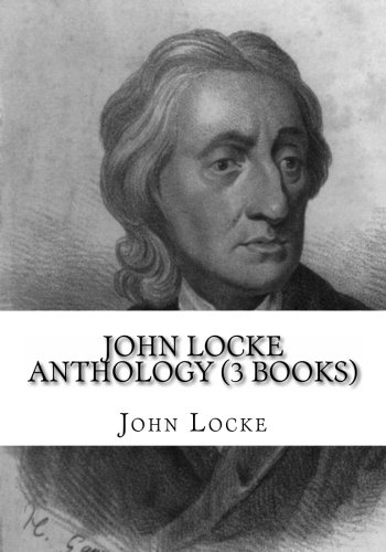 John Locke Anthology (3 Books) (1478352884) by Locke, John