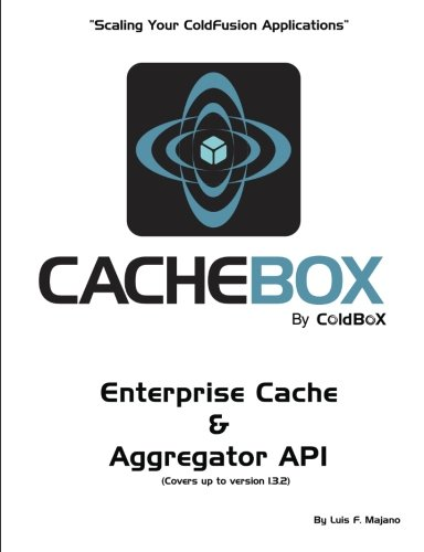 9781478352914: CacheBox by ColdBox: Scaling Your ColdFusion Applications (Volume 1)