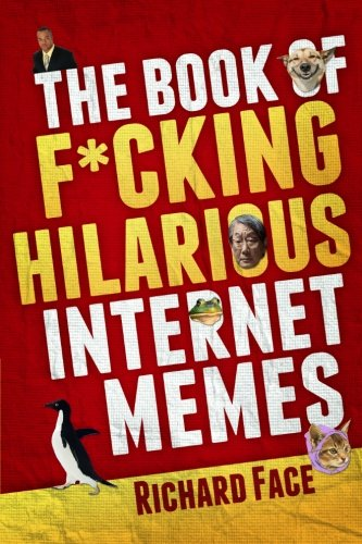 9781478354475: The Book of F*cking Hilarious Internet Memes