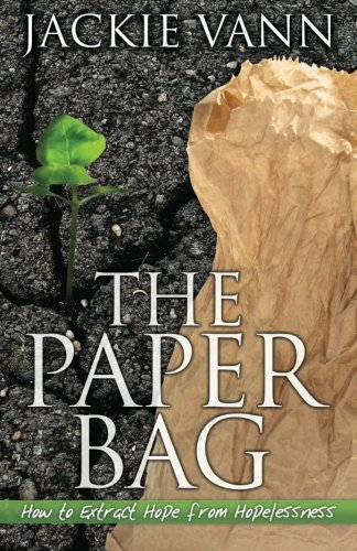 9781478354833: The Paper Bag: How to Extract Hope from Hopelessness
