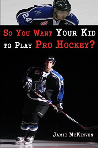 9781478354895: So You Want Your Kid to Play Pro Hockey?