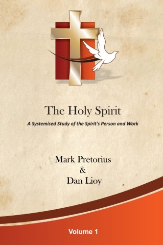 9781478355526: The Holy Spirit: A Systemised Study of the Spirit's Person and Work