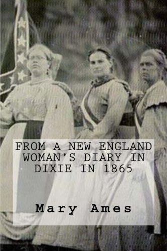 9781478355908: From a New England Woman's Diary in Dixie in 1865: (Large Print)