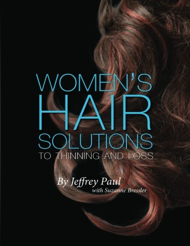 Women's Hair Solutions to Thinning and Loss (1478356626) by Jeffrey Paul