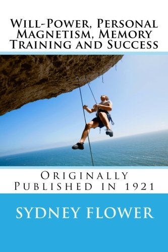 9781478357032: Will-Power, Personal Magnetism, Memory Training and Success