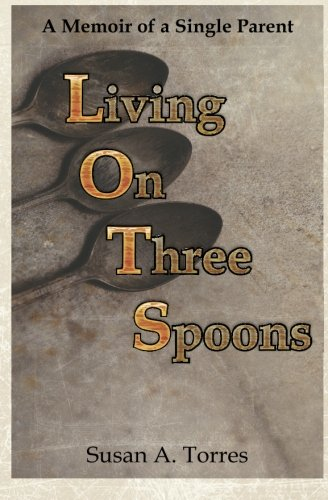 9781478360247: Living on Three Spoons: A Memoir of a Single Parent