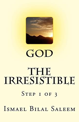 9781478360995: God The Irresistible